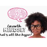Growth Mindset: What's all the Hype?